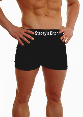 PERSONALISED MENS HIPSTER BOXER SHORTS - EMBROIDERED - ANY MESSAGE STACEY'S BITCH - ON THE WAISTBAND